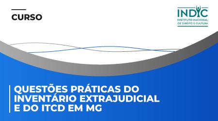 Questões práticas do inventário extrajudicial e do ITCD em MG