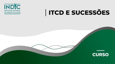 ITCD e Sucessões - 2021