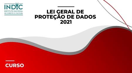 Lei Geral de Proteção de Dados (LGPD) - 2021