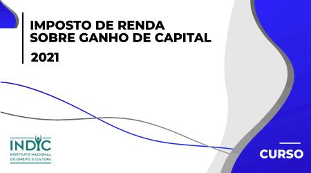 Imposto de renda sobre ganho de capital - 2021